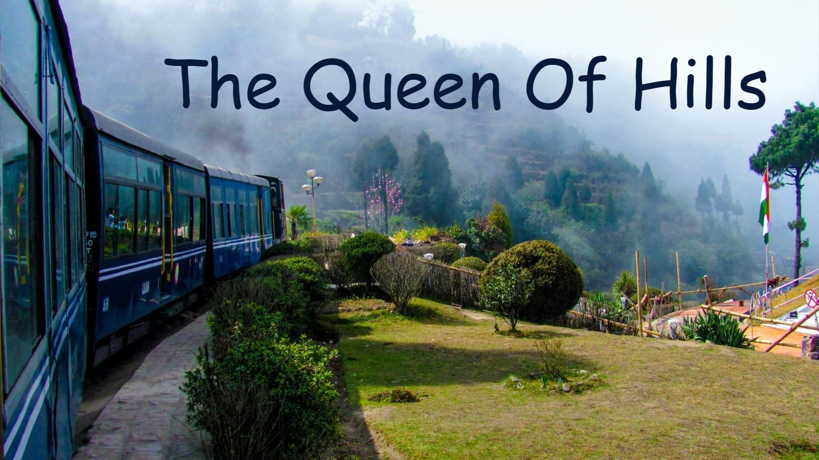The Queen of Hills is the nickname of Darjeeling